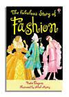 The Fabulous Story Of Fashion by Katie Daynes (Hardback, 2006)