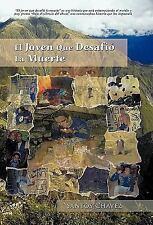 El Joven Que Desafió la Muerte by Santos Chavez (2010, Paperback)