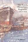 Royal Hampshire Regiment. 1914-1918 by C.T. Atkinson (Paperback, 2004)