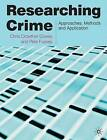 Researching Crime: Approaches, Methods and Application by Chris Crowther-Dowey, Pete Fussey (Paperback, 2013)