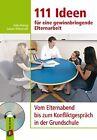 111 Ideen für eine gewinnbringende Elternarbeit von Anke Hennig und Sabine Willmeroth (2012, Kunststoffeinband)