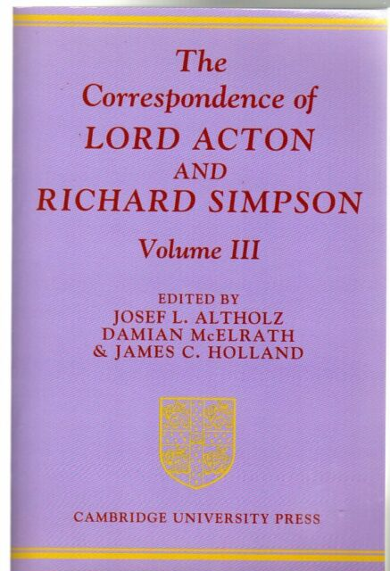 The Correspondence of Lord Acton and Richard Simpson: Volume 3, Altholz, Josef L