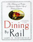 Dining by Rail by James D. Porterfield (Paperback, 1998)