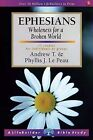 Ephesians: Wholeness for a Broken World by Andrew T. Le Peau, Phyllis J. Le Peau (Paperback, 2000)