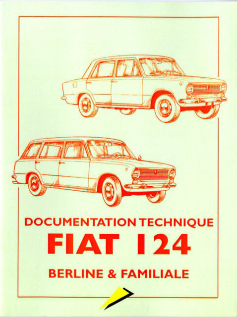 DOCUMENTATION TECHNIQUE FIAT 124 BERLINE ET FAMILIALE - REVUE TECHNIQUE