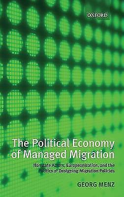 The Political Economy of Managed Migration: Nonstate Actors, Europeanization,...