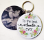 To the Best Auntie Mummy Grandma Nanny Gran Ever Photo Keyring Gift For A