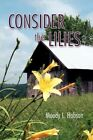 Consider the Lilies by Moody L Hobson (Paperback, 2007)