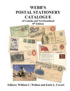 Webb's 2020 Postal Stationery Catalogue of Canada and Newfoundland 8th Ed $84.95