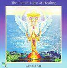 The Liquid Light of Healing by Aeoliah (CD, Mar-2012, Oreade Music)