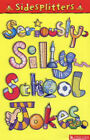Seriously Silly School Jokes by Pan Macmillan (Paperback, 2004)