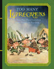 Too Many Leprechauns: Or How That Pot O' Gold Got to the End of the Rainbow by Dr Stephen Krensky (Hardback, 2007)