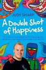 A Double Shot of Happiness von Judy Sharp (2015, Taschenbuch)