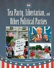 Tea Party, Libertarian, and Other Political Parties by Jim Westcott (Hardback, 2016)