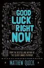 The Good Luck of Right Now by Matthew Quick (Hardback, 2014)