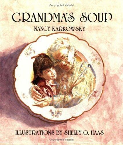 Grandma's Soup (Life Cycle) by Karkowsky, Nancy