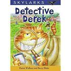 Detective Derek by Karen Wallace (Paperback, 2014)
