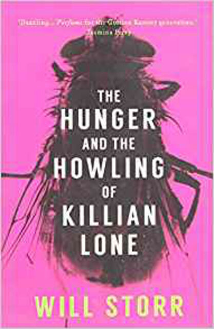 The Hunger and the Howling of Killian Lone, New, Will Storr Book