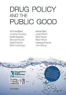 1 of 1 - Drug Policy and the Public Good by Robin Room, Peter Reuter, Jonathan P....