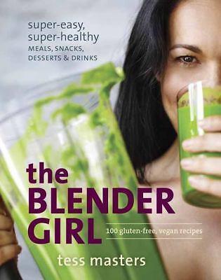 1 of 1 - THE BLENDER GIRL - 100 GLUTEN FREE VEGAN RECIPES..TESS MASTERS..LIKE NEW   C23