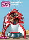 Collins Primary Focus: Vocabulary: Pupil Book 1 by Louis Fidge, Sarah Lindsey (Paperback, 2013)
