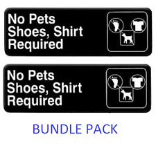 """BUNDLE PACK - No Pets No Shoes No Shirt Required Business Sign - 3"""" x 9"""""""