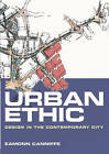 Urban Ethic: Design in the Contemporary City by Dr. Eamonn Canniffe (Paperback, 2005)