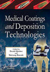 Medical Coatings and Deposition Technologies by Arvind Bhave, Christoph Glocker (Hardback, 2016)