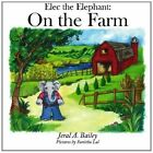 ELEC The Elephant by Jeral a Bailey Book (paperback)