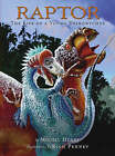 Raptor: The Life of a Young Deinonychus by Michel Henry (Hardback, 2007)