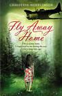 Fly Away Home by Christine Nostlinger (Paperback, 2009)