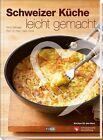 Schweizer Küche leicht gemacht von Hans Rickli und Erica Bänziger (2012, Gebundene Ausgabe)