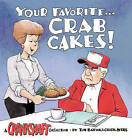 Your Favorite-- Crab Cakes!: A Crankshaft Collection by Tom Batiuk, Chuck Ayers (Paperback / softback, 2002)