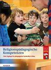 Religionspädagogische Kompetenzen von Albert Biesinger und Friedrich Schweitzer (2013, Taschenbuch)