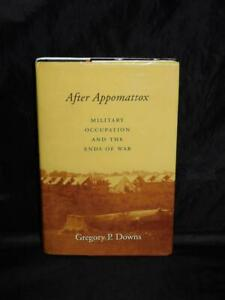 After-Appomattox-Military-Occupation-amp-the-Ends-of-Civil-War-1865-Gregory-Downs