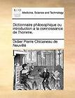 Dictionnaire Philosophique Ou Introduction a la Connoissance de L'Homme. by Didier Pierre Chicaneau De Neuville (Paperback / softback, 2010)