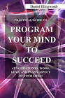 Program Your Mind to Succeed! by Daniel A Illingworth (Paperback / softback, 2011)