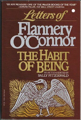 Letters of Flannery OConnor: The Habit of Being