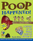 Poop Happened!: A History of the World from the Bottom Up by Sarah Albee (Paperback / softback, 2010)