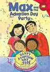 Max and the Adoption Day Party by Adria F Klein (Hardback, 2007)