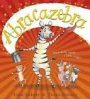 Abracazebra by Helen Docherty (Paperback, 2015)