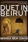 Duet in Beirut: A Thriller by Mishka Ben-David (Paperback / softback, 2016)