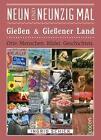 Neunundneunzig Mal Gießen & Gießener Land von Ingrid Schick (2015, Gebundene Ausgabe)
