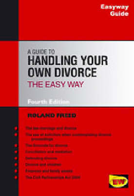 Freed, Roland, A Guide to Handling Your Own Divorce the Easyway: Easyway Guides,