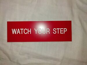 Engraved-034-Watch-Your-Step-034-Sign-2-034-x-6-034-Red-White