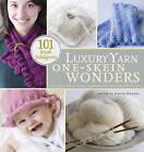 Luxury Yarn One-Skein Wonders by Judith Durant (Paperback, 2008)