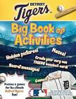 Detroit Tigers: The Big Book of Activities by Peg Connery-Boyd (Paperback / softback, 2016)