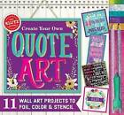 Create Your Own Quote Art by Editors of Klutz (Mixed media product, 2016)