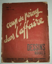 1934 Political Satire COUP DE POING DANS L'AFFAIRE: DESSINS ROUGE No1 - STAVISKY