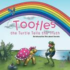 Tootles the Turtle Tells the Truth: An Interactive Tale about Secrets by Lenell Levy Melancon (Paperback / softback, 2013)